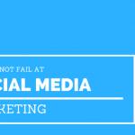 How To Fail at Social Media Marketing